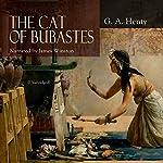 The Cat of Bubastes | G. A. Henty