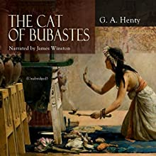 The Cat of Bubastes Audiobook by G. A. Henty Narrated by James Winston