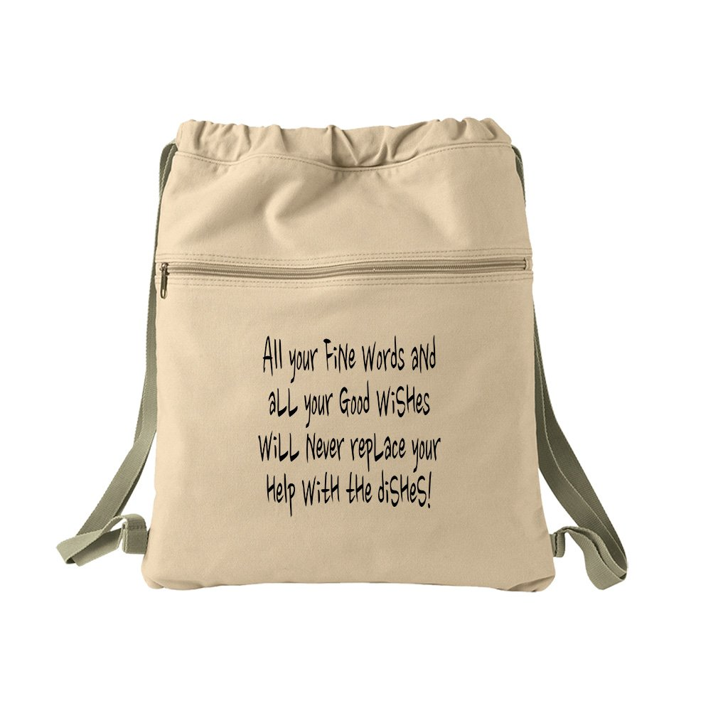 Fine Will Never Replace Your Help With The Dishes Canvas Dyed Sack Backpack