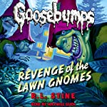 Classic Goosebumps: Revenge of the Lawn Gnomes | R. L. Stine