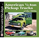 American Pickup Trucks of the 1950s (Those Were the Days)