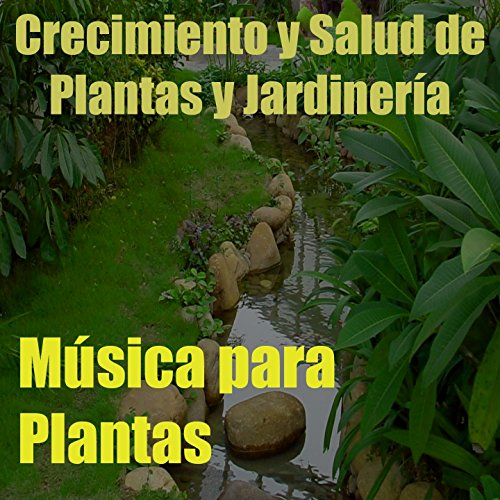 M sica para plantas vol 14 crecimiento y salud de for Jardineria y plantas