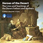 Heroes of the Desert: The Lives and Teachings of the Desert Fathers and Mothers | Fr. Philip G. Bochanski CO MA
