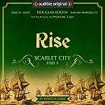 Rise: Scarlet City - Part II: An Audible Original Drama | Rebecca Gablé