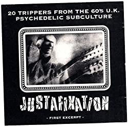 Justafixation: 20 Trippers from the 60's U.K. Psychedelic Subculture