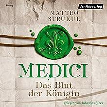 Medici: Das Blut der Königin (Die Medici 3) Hörbuch von Matteo Strukul Gesprochen von: Johannes Steck