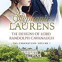 The Designs of Lord Randolph Cavanaugh Hörbuch von Stephanie Laurens Gesprochen von: Justin Hill