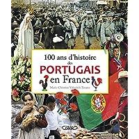 100 ans d'histoire des Portugais en France
