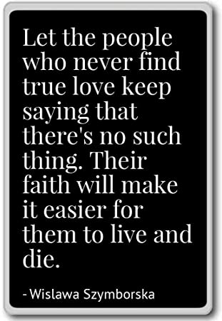 Amazoncom Let The People Who Never Find True Love Wislawa