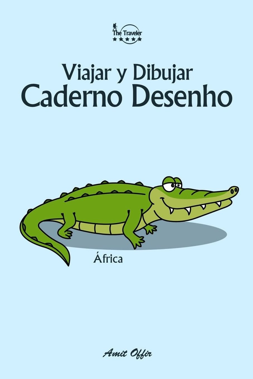 Download Caderno Desenho: Viajar e Desenhar: África (6x9 Polegada / 74 paginas) (Volume 7) (Portuguese Edition) pdf