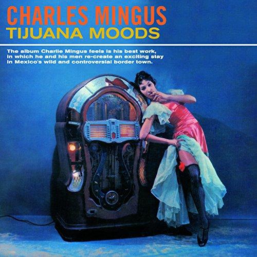 Charles Mingus - Tijuana Moods (2016) [FLAC] Download