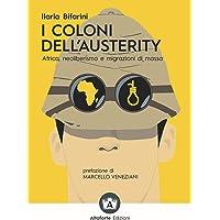 I coloni dell'austerity. Africa, neoliberismo e migrazioni di massa. Ediz. ampliata