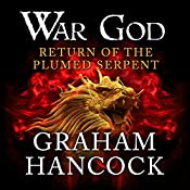 Return of the Plumed Serpent: War God, Book 2 | Graham Hancock