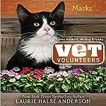 Masks: Vet Volunteers   Laurie Halse Anderson