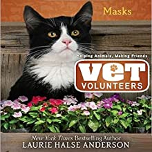 Masks: Vet Volunteers Audiobook by Laurie Halse Anderson Narrated by Elizabeth Evans