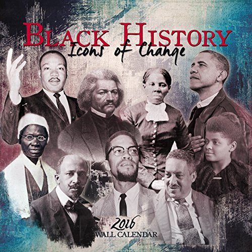 "Shades of Color 2016 Black History: Icons of Change African American Calendar, 12""x12"" (16BH)"