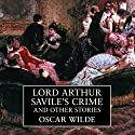 Lord Arthur Savile's Crime and Other Stories Hörbuch von Oscar Wilde Gesprochen von: Derek Jacobi