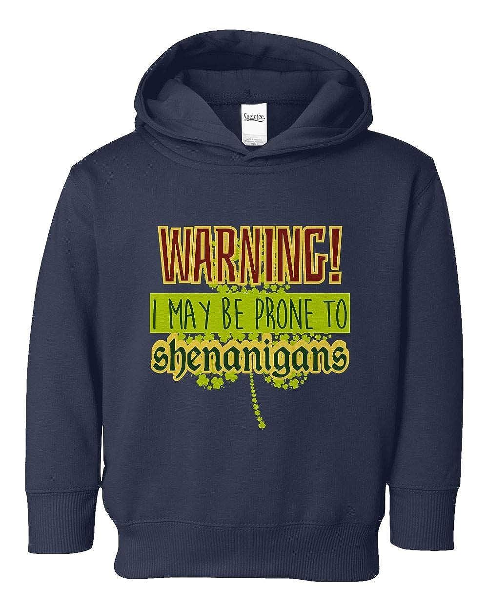 Societee May Be Prone to Shenanigans Girls Boys Toddler Hooded Sweatshirt