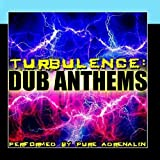 Turbulence: Dub Anthems by Pure Adrenalin (2012-02-10)