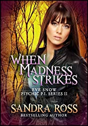 When Madness Strikes (Eve Snow Psychic P.I. Book 2)