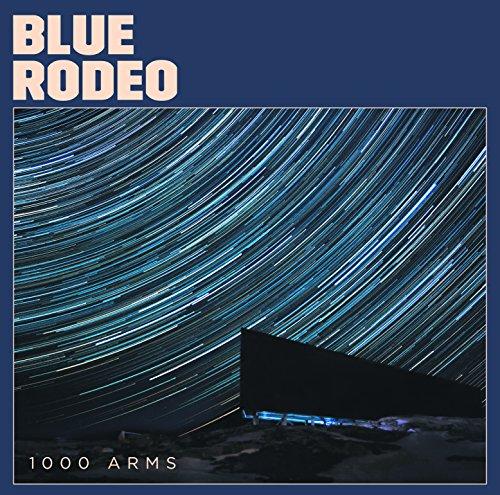 BLUE RODEO - 1000 Arms - Zortam Music