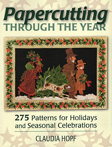 Papercutting Through the Year: 275 Patterns for Holidays and Seasonal Celebrations (Christmas Cutting Paper Cards)