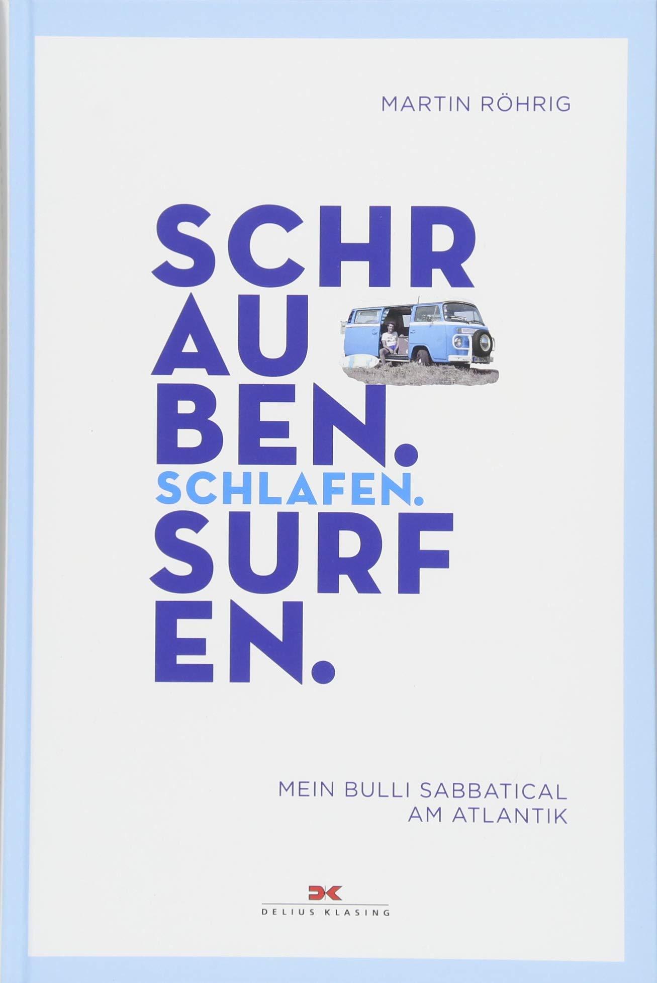 Schrauben, Schlafen, Surfen: Mein Bulli Sabbatical am Atlantik – Eine Aussteigergeschichte auf Zeit -  Mit Smurfy, dem VW Bulli T2 unterwegs -  Kiten & Surfen -  Mit GPS-Daten