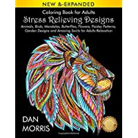 Coloring Book for Adults: Stress Relieving Designs: Animals, Birds, Mandalas, Butterflies, Flowers, Paisley Patterns, Garden Designs, and Amazing ... (Nature Coloring Books by Dan Morris)