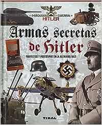 Armas secretas de Hitler. Proyectos y prototipos de la Alemania nazi La máquina de guerra de Hitler: Amazon.es: Bergamino, Giorgio, Palitta, Gianni: Libros