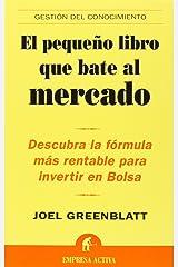 El Pequeno Libro Que Bate Al Mercado (The Little Book that Beats the Market) (Gestion del Conocimiento) (Spanish Edition) Paperback