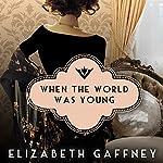 When the World Was Young | Elizabeth Gaffney