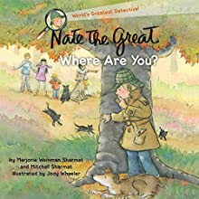 Nate the Great, Where Are You? Audiobook by Marjorie Weinman Sharmat, Mitchell Sharmat Narrated by John Lavelle