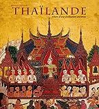 Thaïlande - Trésors d'une civilisation ancienne