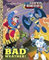 Bad Weather! (DC Super Friends) (Little Golden Book)