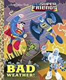 img - for Bad Weather! (DC Super Friends) (Little Golden Book) book / textbook / text book