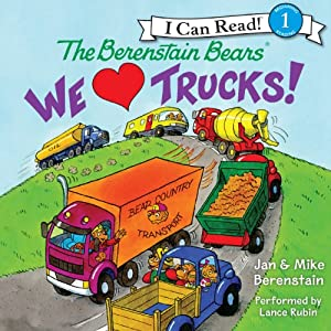 The Berenstain Bears: We Love Trucks! Audiobook