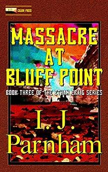 Massacre at Bluff Point (Ethan Craig Book 3) by [Parnham, I. J.]