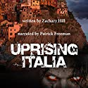 Uprising Italia: Uprising Zombie Apocalypse Audiobook by Zachary Hill Narrated by Patrick Freeman