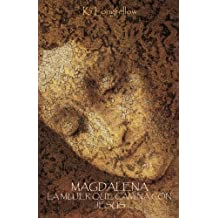 Magdalena, la mujer que camina con Jesús (Spanish Edition)