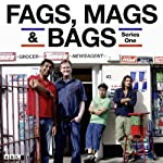 Fags, Mags & Bags: Complete Series 1 |  AudioGo Ltd