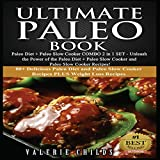 Ultimate Paleo Book: Unleash the Power of the Paleo Diet + Paleo Slow Cooker: 2-in-1 Set, Volume 1