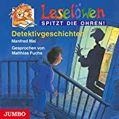 Detektivgeschichten (Leselöwen spitzt die Ohren!) | Manfred Mai