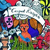 Lost and So Strange Is My Mind by Carpet Knights (2009-02-17)