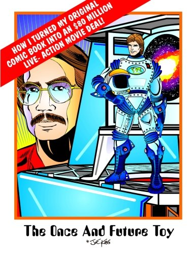 The Once & Future Toy: How I Turned My Original Comic Into an $80 Million Live-Action Movie Deal