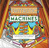 Fantastic Machines: A Coloring Book of Amazing Devices Real and Imagined