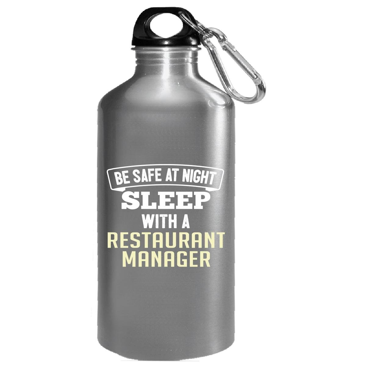 Be Safe Sleep With A Restaurant Manager - Water Bottle