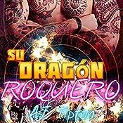 Su Dragón Roquero [Her Rocker Dragon]: Su Dragón Motociclista nº 3 [Her Dragon Rider, Book 3] | AJ Tipton