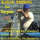Kayak Fishing for Tarpon by Ken Daubert