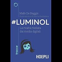 #Luminol: La realtà rivelata dai media digitali