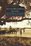 South Brunswick Islands: Holden Beach, Ocean Isle Beach, and Sunset Beach (Images of America)